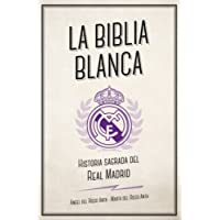 La biblia blanca: Historia sagrada del Real Madrid (Córner)