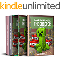 I Am Dynamite The Creeper Trilogy: (Unofficial Diary Of A Minecraft Creeper)