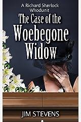 The Case of the Woebegone Widow: A Richard Sherlock Whodunit Kindle Edition