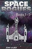 Space Rogues Omnibus 1: Books 1-3