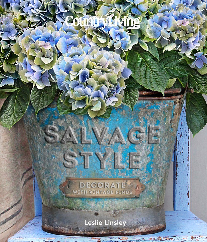 Country Living Salvage Style: Decorate with Vintage Finds ...