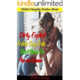 Dirty Explicit Erotcia Sexy Erotic Short Stories For Men and Women: Extremely Naughty Dirty Rough Adult Erotic Spicy Stories,