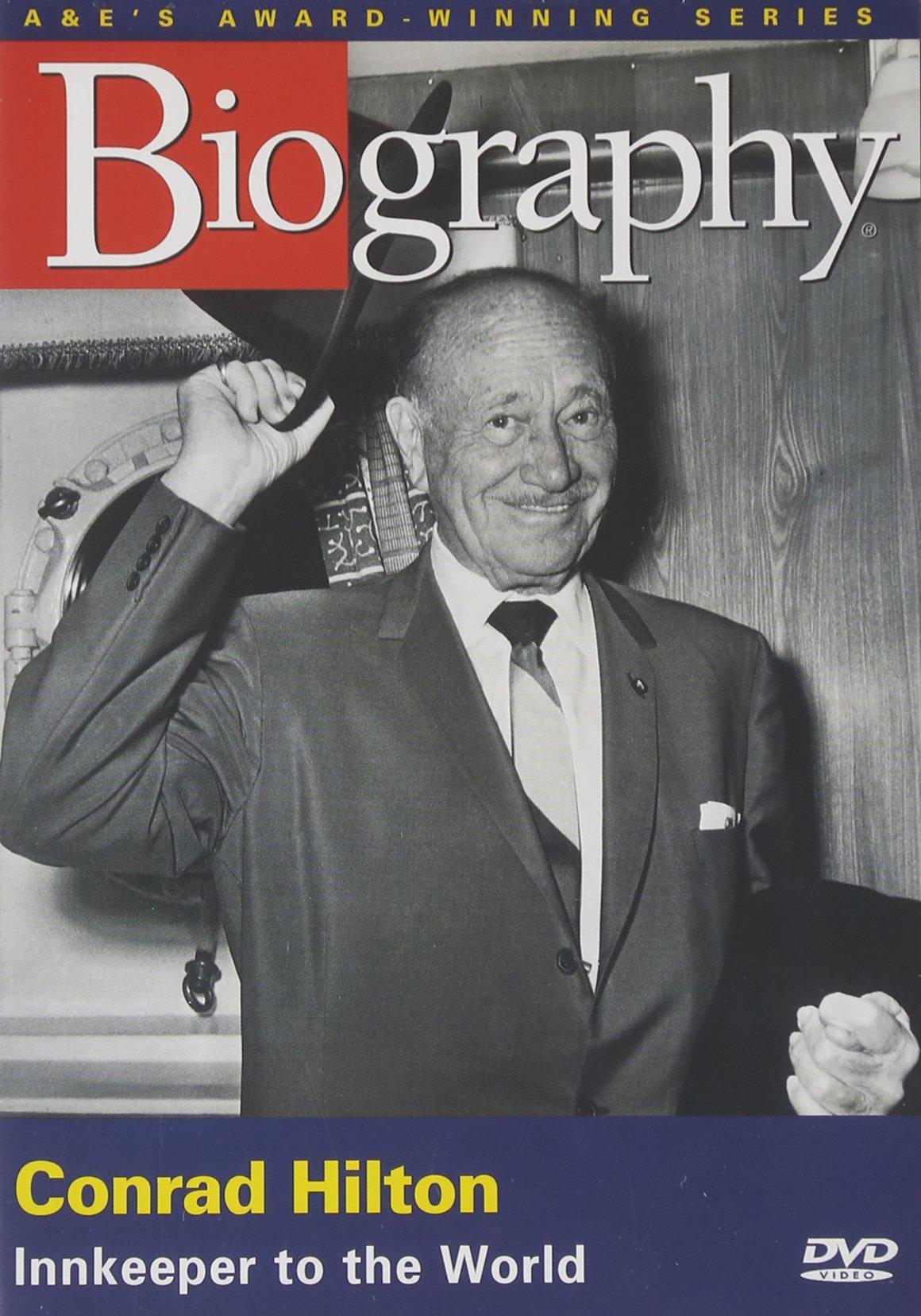 Biography - Conrad Hilton: Innkeeper to the World