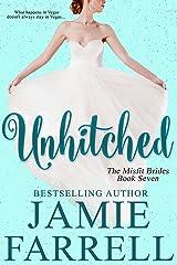 Unhitched (Misfit Brides Book 7) Kindle Edition
