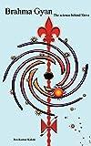 Brahma Gyan - The science behind Shiva