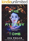 The Mystery Tomb: An Archaeologist's Nightmare (The Mystery Book Collection 2)