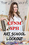 CFNM SPH Art School Lockout - Femdom Erotica (Your Little Secret - CFNM Stories Book 5) (English Edition)