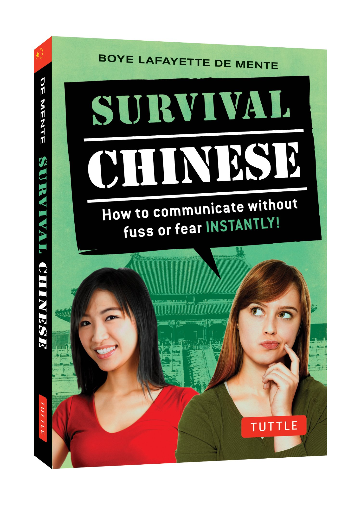 Survival Chinese: How to Communicate without Fuss or Fear - Instantly! (Survival Series)