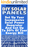 DIY Solar Panels: Set Up Your Inexpensive Solar Power Generator And Cut Up To 50% Of Your Energy Bill: (Energy Independence, Lower Bills & Off Grid Living) (Solar Power, Solar Energy)