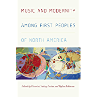 Music and Modernity among First Peoples of North America (Music / Culture) book cover