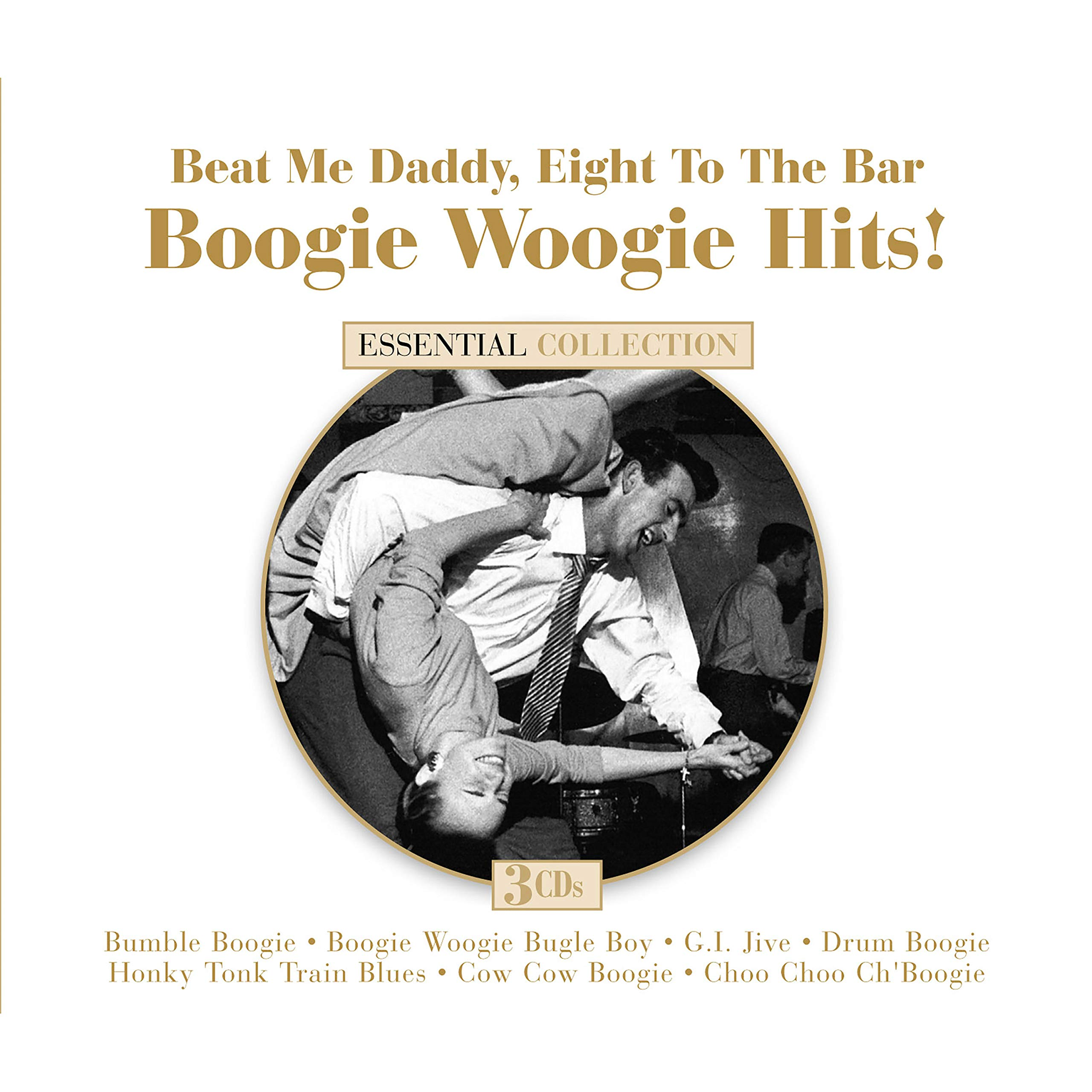Beat Me Daddy Eight To The Bar: Boogie Woogie Hits