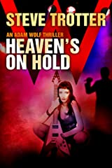 HEAVEN'S ON HOLD: An Adam Wolf Thriller