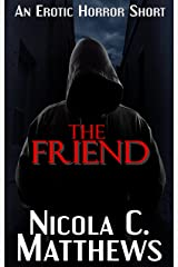 The Friend: an Erotic Horror short Kindle Edition