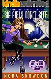 Big Girls Don't Bite: Dances With Werewolves Book Three