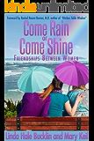Come Rain or Come Shine: Friendships Between Women