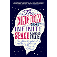 The Kingdom of Infinite Space: A Fantastical Journey around Your Head