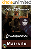 Consequences (Blood of Pharaohs Book 1)