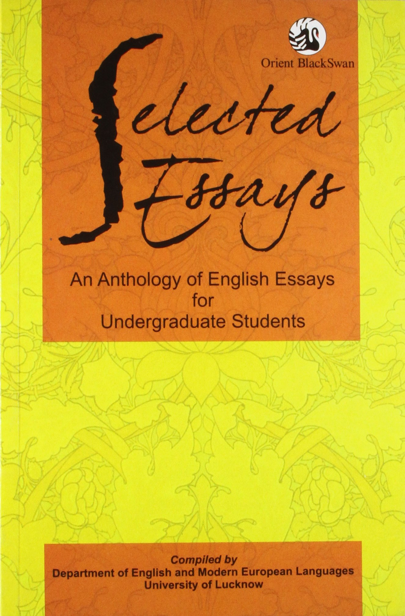 Selected Essays An Anthology Of English Essays For Undergraduate  Selected Essays An Anthology Of English Essays For Undergraduate Students  Paperback  January