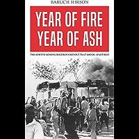 Year of Fire, Year of Ash: The Soweto Schoolchildrens Revolt that Shook Apartheid
