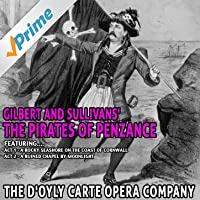 Gilbert and Sullivans' the Pirates of Penzance - the D'oyly Carte Opera Company