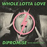 WHOLE LOTTA LOVE / DiPROMiSE (初回限定盤)