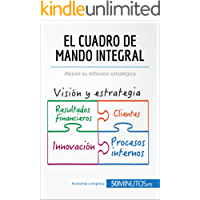 El cuadro de mando integral: Mejore su reflexión estratégica (Gestión y Marketing)