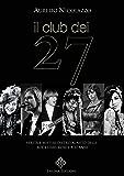 Il Club dei 27: Verità e Misteri dietro al mito delle Rockstar morte a 27 anni