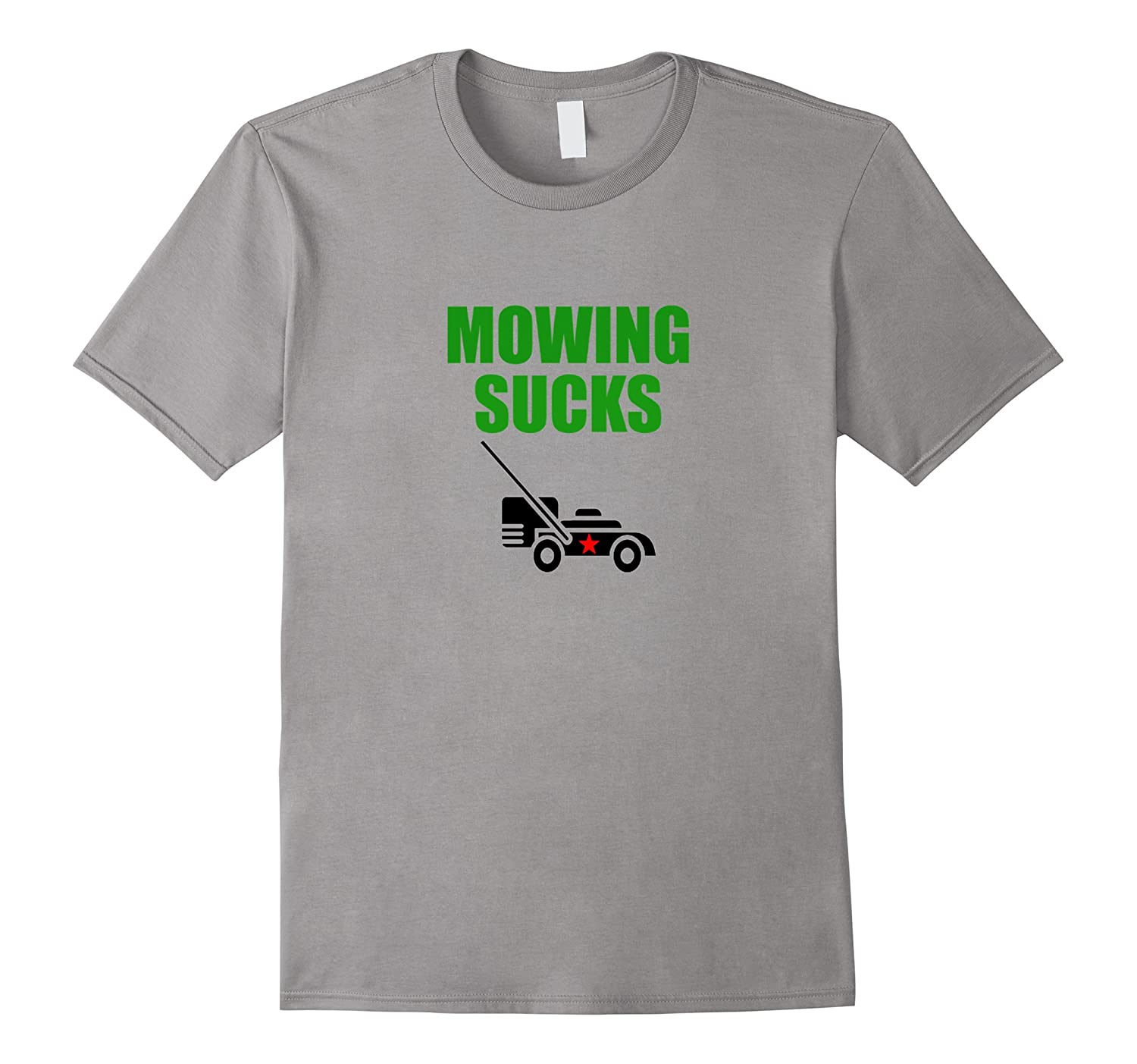 Mowing Sucks Funny Mowing T Shirt- Yard Work Shirt-T-Shirt