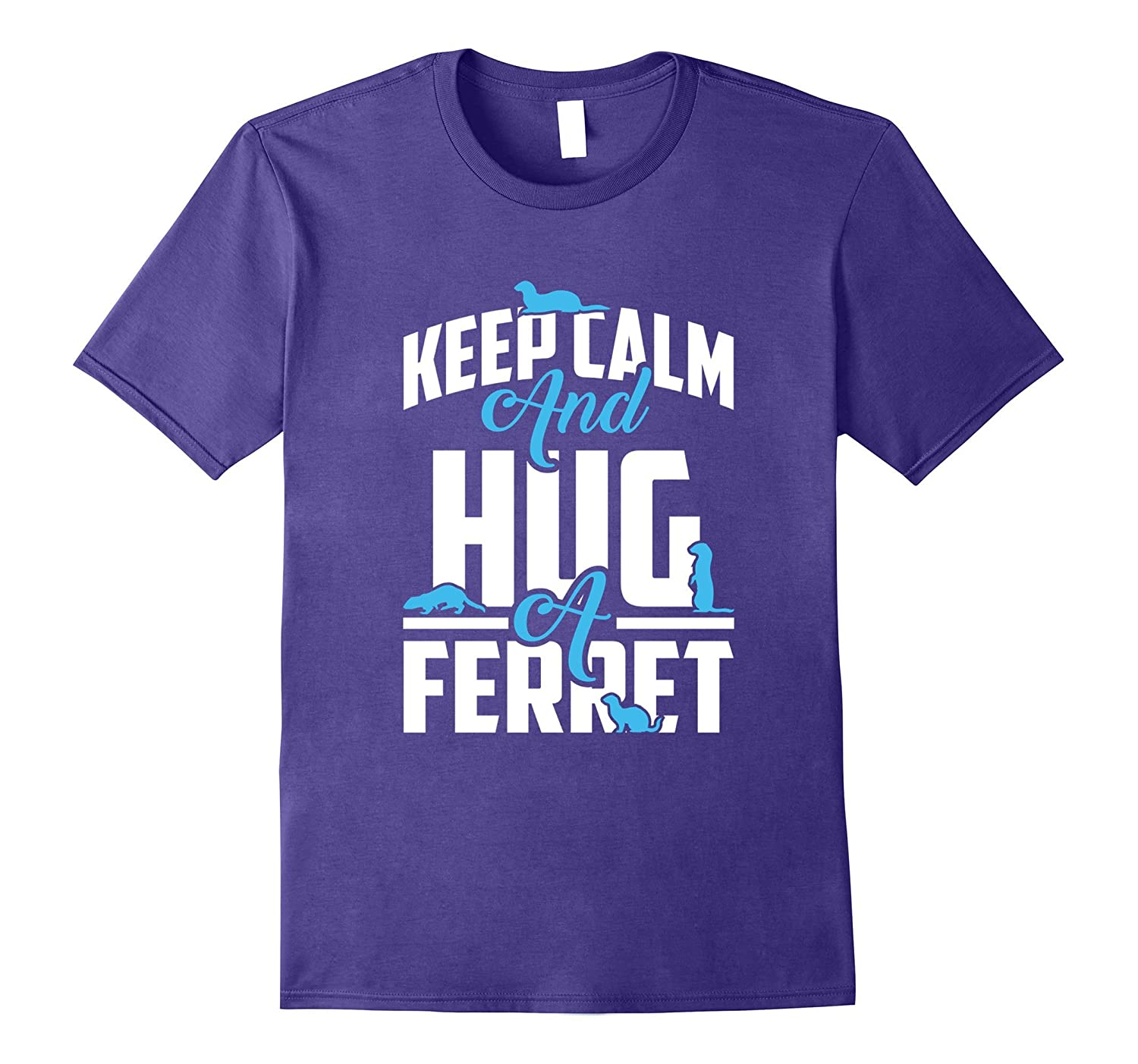 Keep Calm Ferret Gifts Accessories T shirts Hug A Ferret Tee-FL