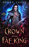 Crown of the Fae King (Dark Faerie Court Book 3)