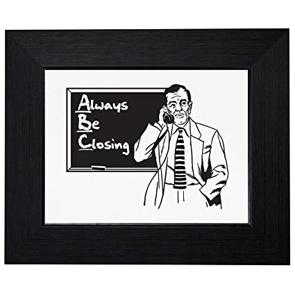 Amazon.com: Classic Always Be Closing Salesman Mantra Framed Print ...