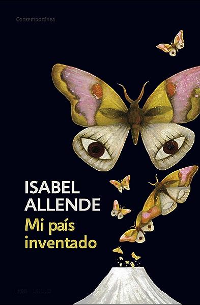 Mi país inventado eBook: Allende, Isabel: Amazon.es: Tienda Kindle