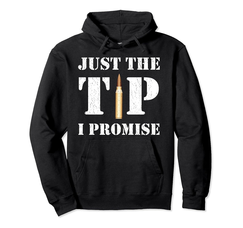 9643bcb4c Just The Tip I Promise Funny Gun Hoodie-ah my shirt one gift – Ahmyshirt