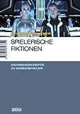 Spielerische Fiktionen: Transmediale Genrekonzepte in Videospiele (Marburger Schriften zur Medienforschung 31)