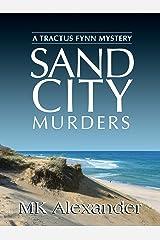 Sand City Murders (A Tractus Fynn Mystery Book 1) Kindle Edition