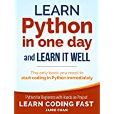 Python: Learn Python in One Day and Learn It Well. Python for Beginners with Hands-on Project. (Learn Coding Fast with Hands-