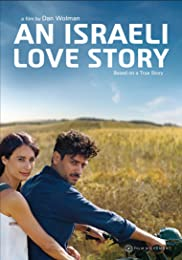 Based on a true story An Israeli Love Story arrives on DVD Oct. 22 from Film Movement
