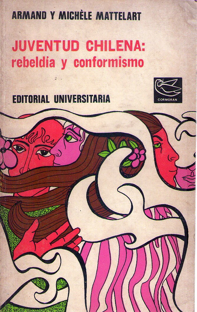 JUVENTUD CHILENA. Rebeldía y conformismo. Volumen doble: Amazon.es: Armand - Mattelart, Michele Mattelart: Libros