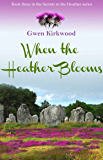 When the Heather Blooms: Secrets in the Heather series
