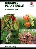 Britain's Plant Galls: A Photographic Guide (Princeton University Press (WILDGuides))