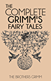 The Complete Grimm's Fairy Tales (Illustrated) (English Edition)