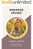Robinson Crusoe (AmazonClassics Edition)