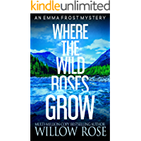 Where the Wild Roses Grow (Emma Frost Book 10) book cover