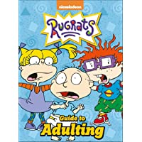 The Rugrats Guide To Adulting: Nickelodeon