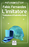 L'imitatore (Future Fiction Vol. 38)