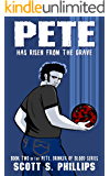 Pete Has Risen from the Grave (Pete, Drinker of Blood Book 2)