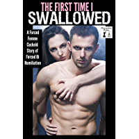The First Time I Swallowed: A Feminized Cuckold Story of Forced Bi Humiliation (English Edition)