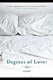 Degrees of Love: A Novel