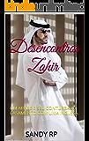 Desencontros Zahir: UM ÁRABE E SEU CONTURBADO CASAMENTO COM UMA INGLESA.