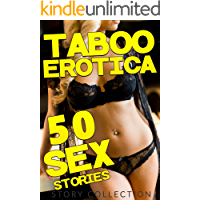 TABOO EROTICA SEX STORIES : 50 STORY COLLECTION